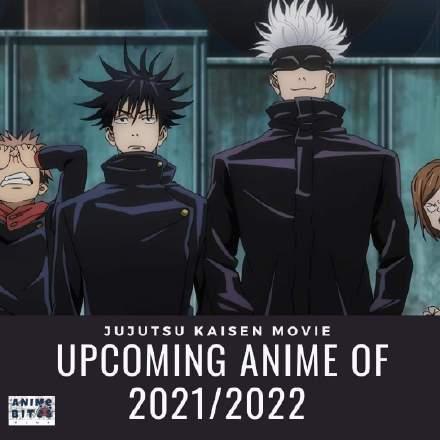 影视资讯2021—2022播出的动画,你最期待哪部