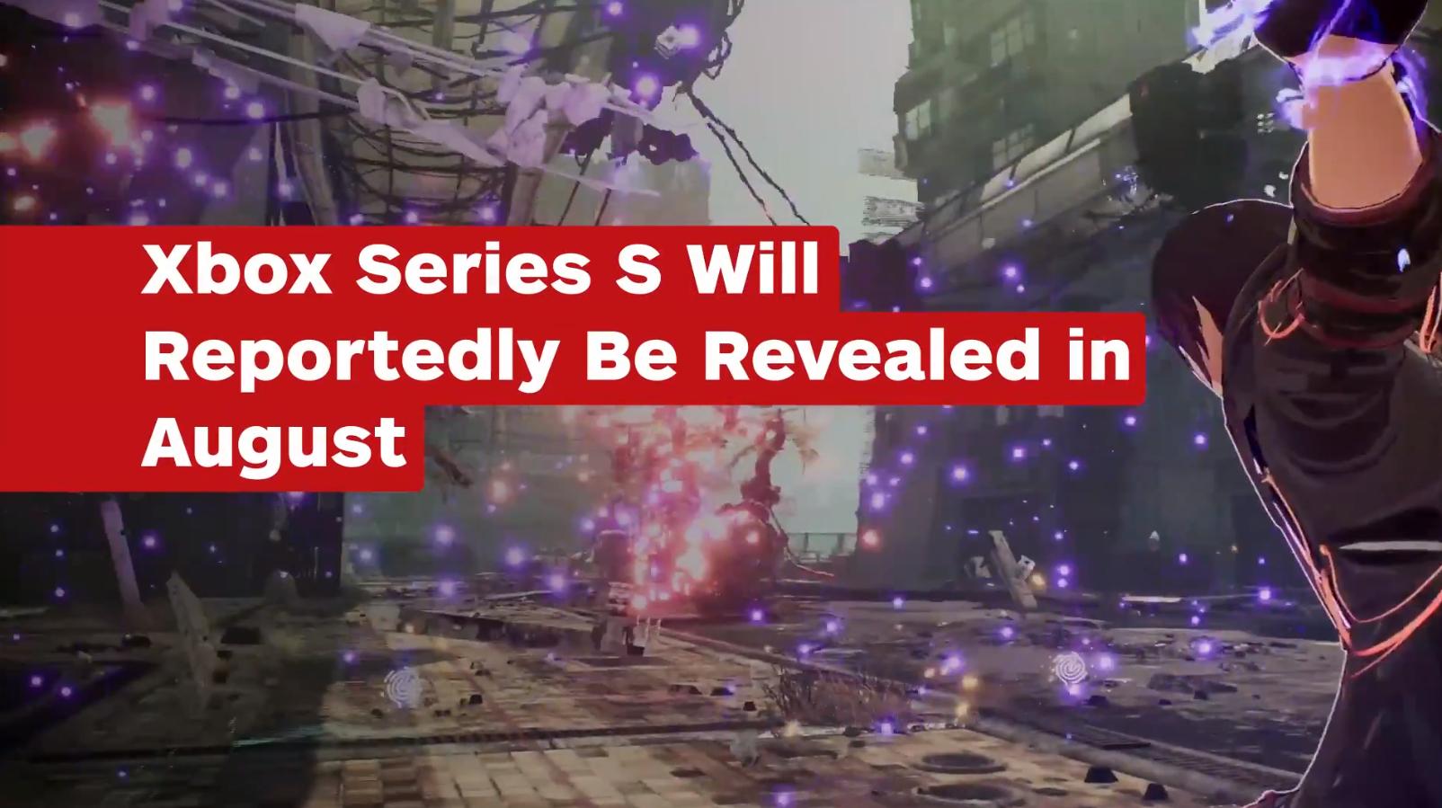 Xbox Series S将于8月发布