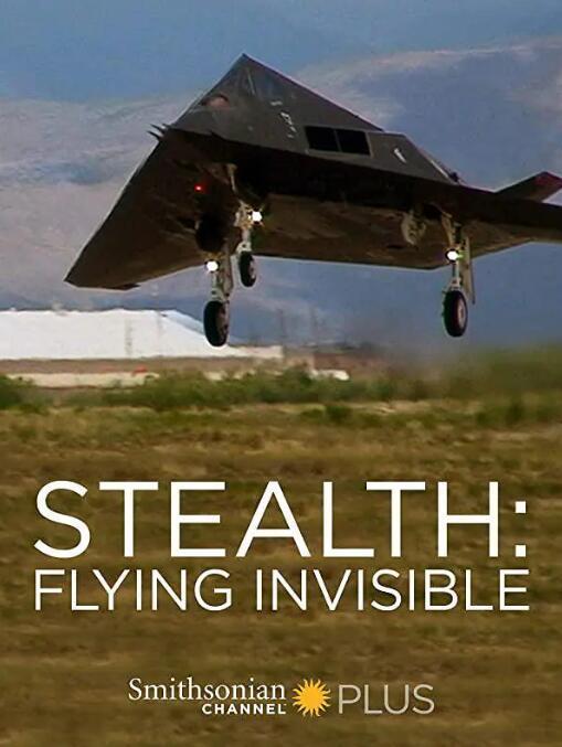 【英语中英字幕】隐形:无形的飞行器 Stealth: Flying Invisible (2010) 全1集 高清720P图片