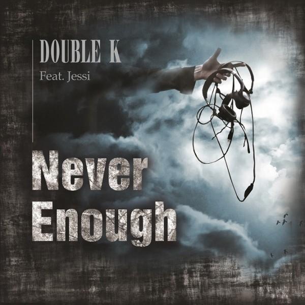 Double K - Never enough(Feat. Jessi)[320K/MP3]