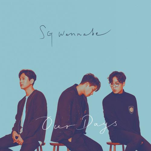 SG WANNABE - Our Days[320K/MP3]