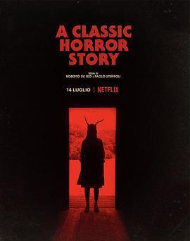 一个经典的恐怖故事 A Classic Horror Story